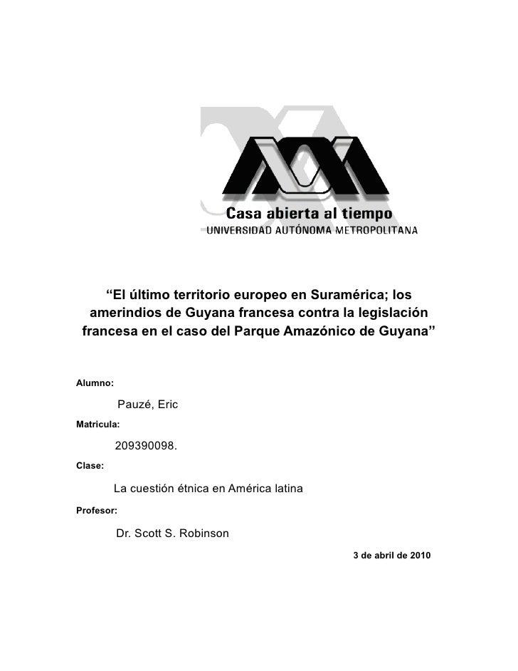 ''El último territorio europeo en Suramérica; los    amerindios de Guyana francesa contra la legislación  francesa en el c...