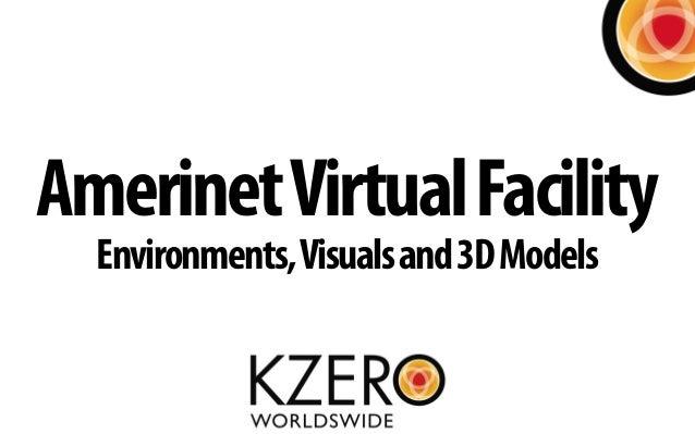 AmerinetVirtualFacilityEnvironments,Visualsand3DModels
