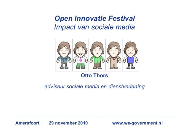 Open Innovatie Festival Impact van sociale media Otto Thors adviseur sociale media en dienstverlening Amersfoort 29 novemb...