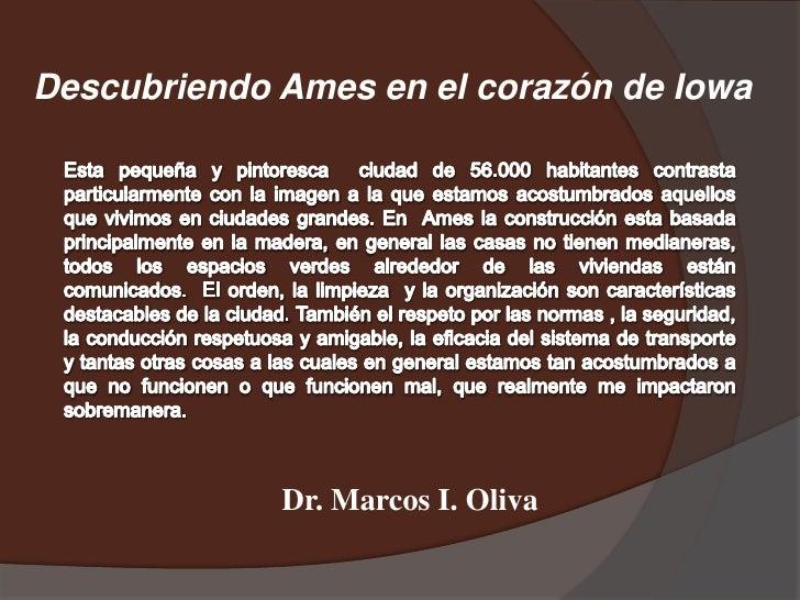 Descubriendo Ames en el corazón de Iowa             Dr. Marcos I. Oliva