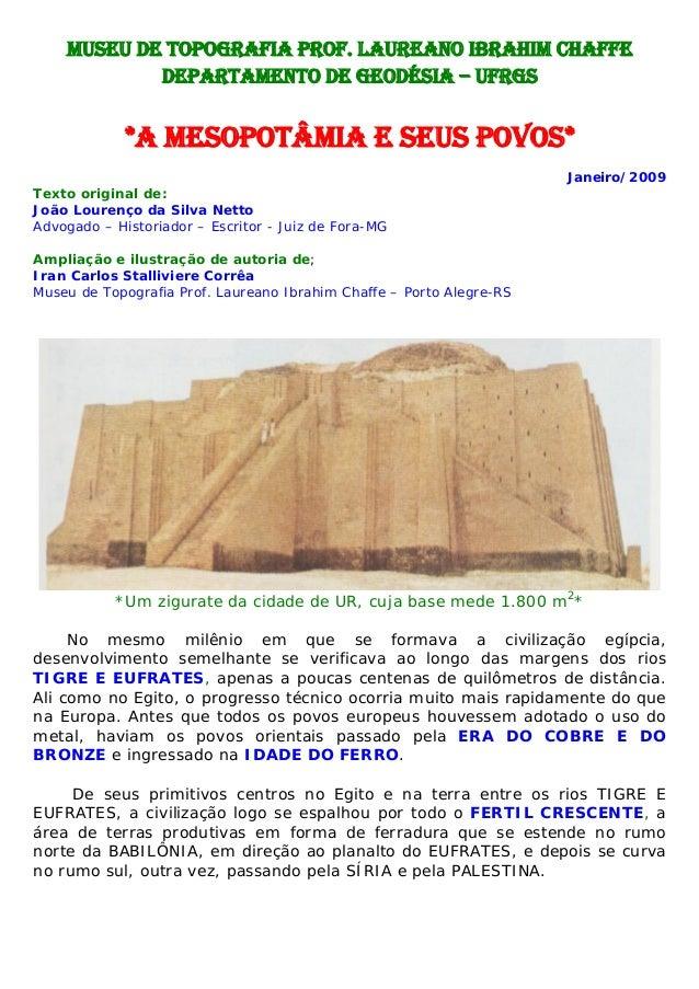 MUSEU DE TOPOGRAFIA PROF. LAUREANO IBRAHIM CHAFFEDEPARTAMENTO DE GEODÉSIA – UFRGS*A MESOPOTÂMIA E SEUS POVOS*Janeiro/2009T...