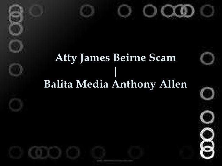 Atty James Beirne Scam             |Balita Media Anthony Allen