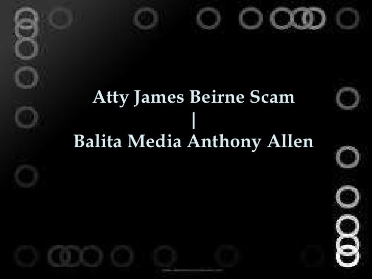 Atty James Beirne Scam | Balita Media Anthony Allen