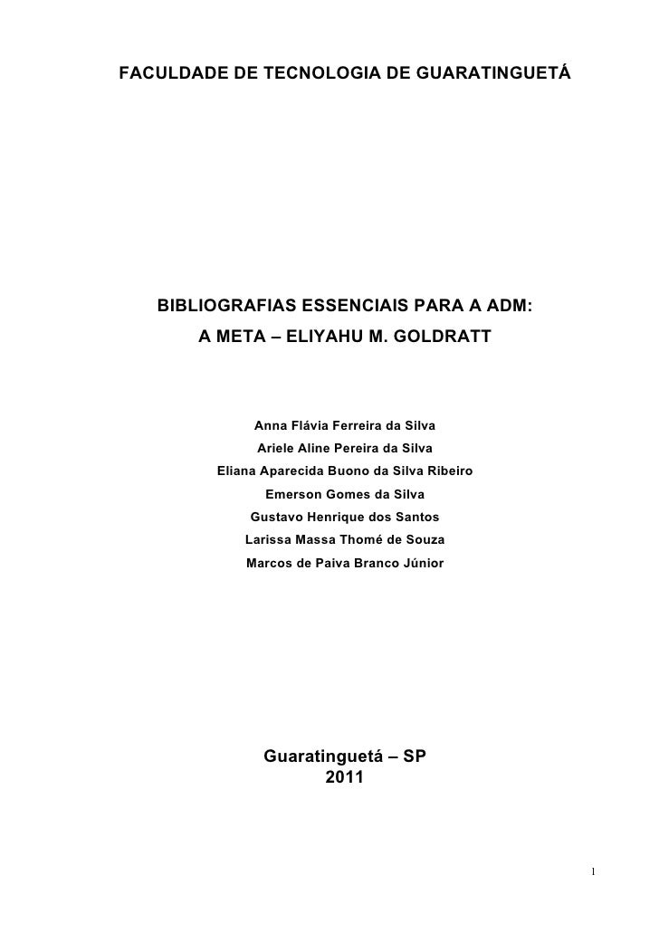 FACULDADE DE TECNOLOGIA DE GUARATINGUETÁ   BIBLIOGRAFIAS ESSENCIAIS PARA A ADM:       A META – ELIYAHU M. GOLDRATT        ...