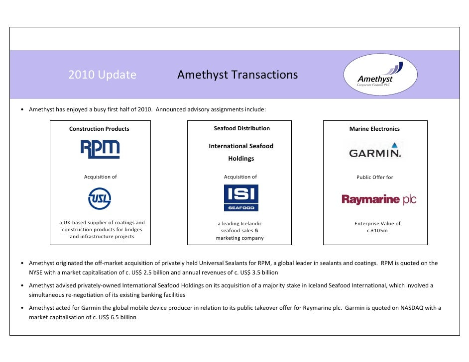 2010 Update                              Amethyst Transactions  • Amethyst has enjoyed a busy first half of 2010. Announce...
