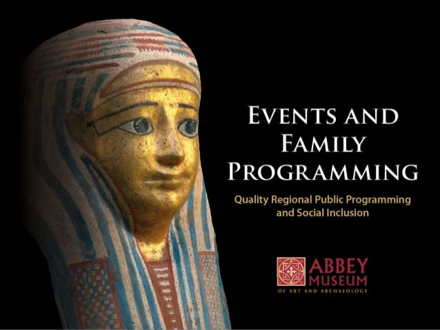 Abbey Museum of Art and ArchaeologyEVENTS AND FAMILY PROGRAMMING