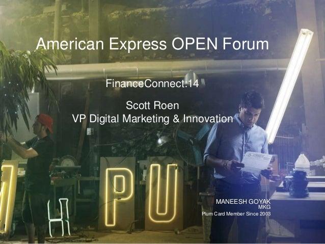 American Express OPEN Forum FinanceConnect:14 Scott Roen VP Digital Marketing & Innovation  MANEESH GOYAK MKG Plum Card Me...
