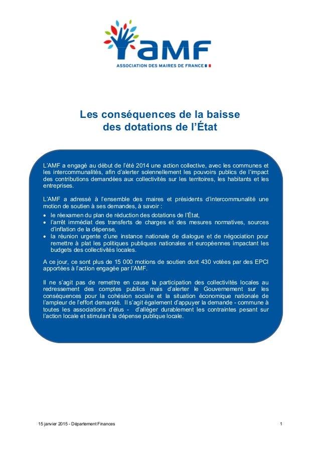 15 janvier 2015 - Département Finances 1 Les conséquences de la baisse des dotations de l'État SOMMAIRE L'AMF a engagé au ...