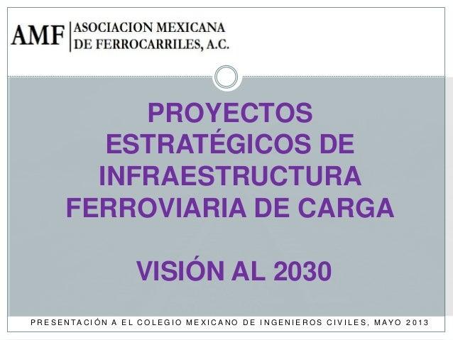 Proyectos Estratégicos de Infraestructura Ferroviaria de Carga