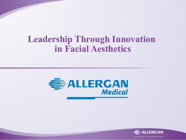 Leadership Through Innovation in Facial Aesthetics: Botox, Juvederm, Latisse, Vivite