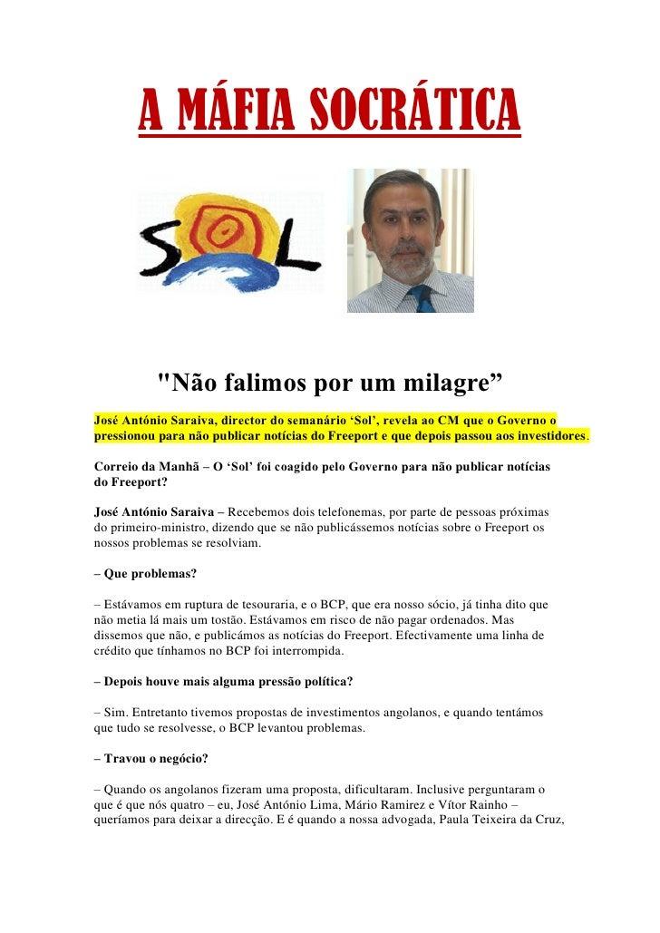 """A MÁFIA SOCRÁTICA               """"Não falimos por um milagre"""" José António Saraiva, director do semanário 'Sol', revela ao ..."""