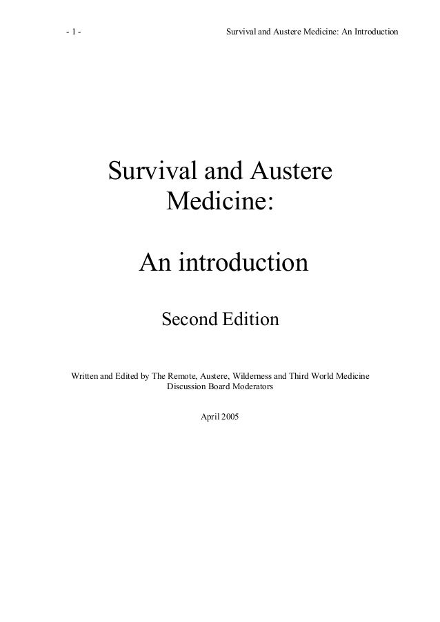 - 1 - Survival and Austere Medicine: An Introduction Survival and Austere Medicine: An introduction Second Edition Written...