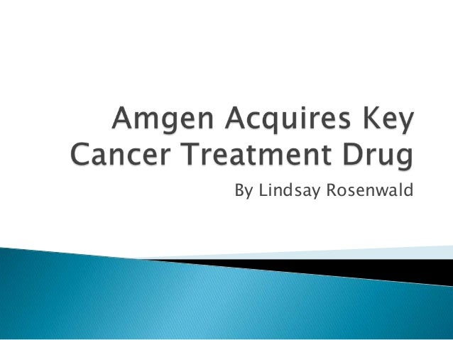 Amgen Acquires Key Cancer Treatment Drug