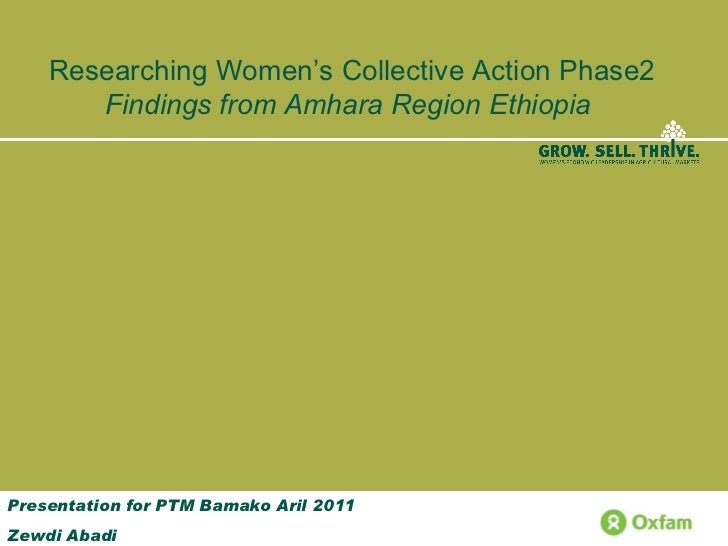Researching Women's Collective Action Phase2  Findings from Amhara Region Ethiopia   Presentation for PTM Bamako Aril 2011...