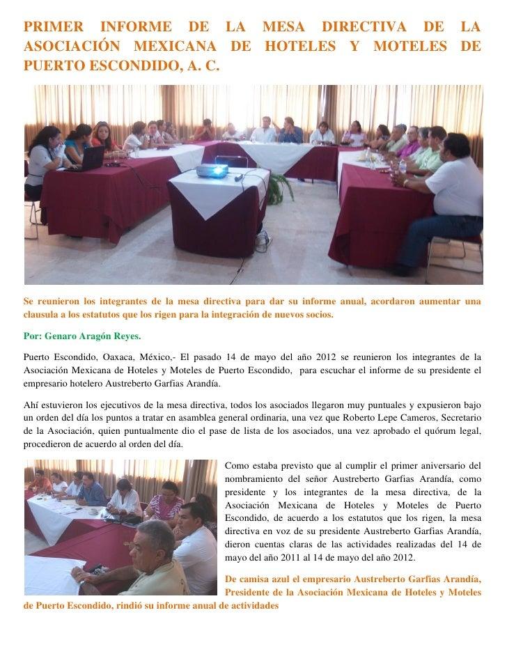 PRIMER INFORME DE LA MESA DIRECTIVA DE LAASOCIACIÓN MEXICANA DE HOTELES Y MOTELES DEPUERTO ESCONDIDO, A. C.Se reunieron lo...