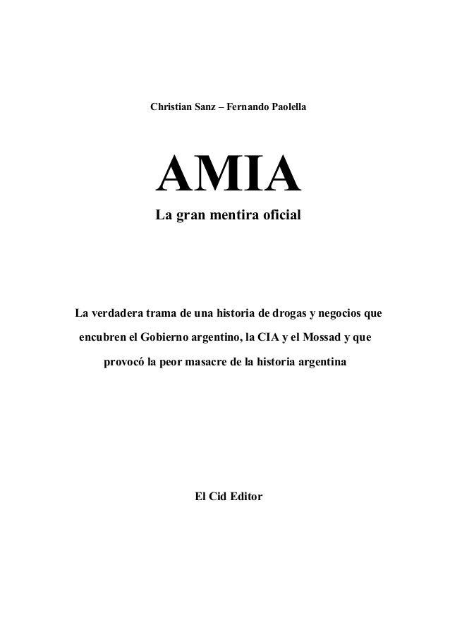 Christian Sanz – Fernando Paolella               AMIA               La gran mentira oficialLa verdadera trama de una histo...