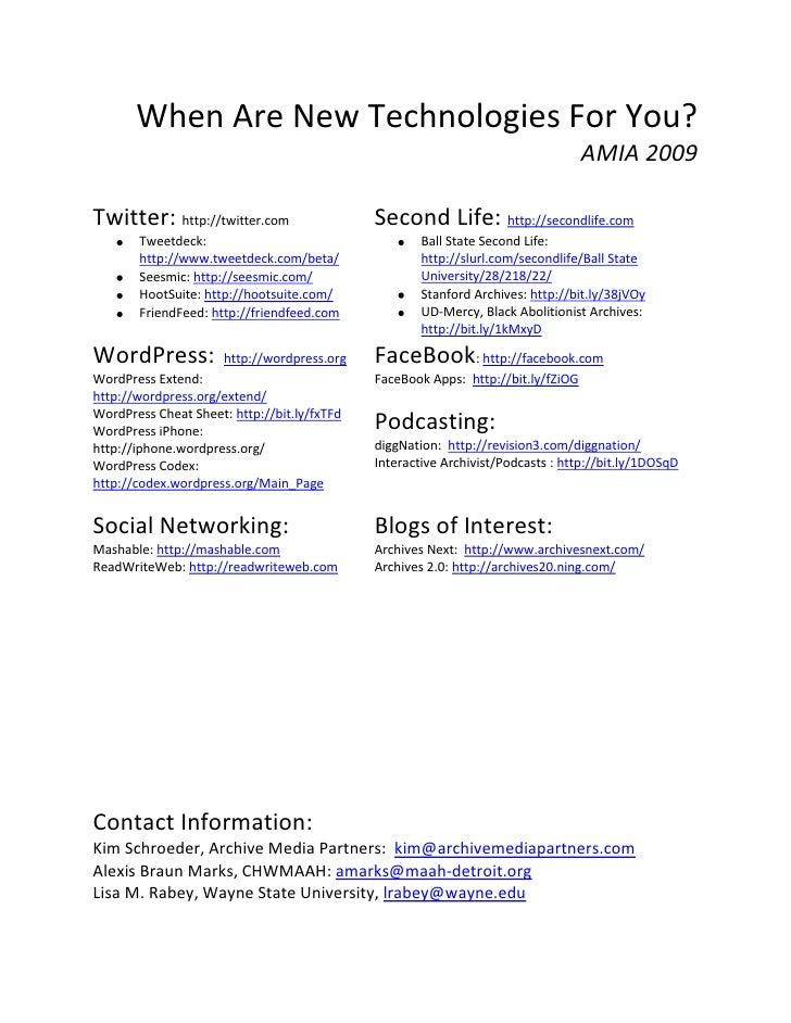 <ul><li>When Are New Technologies For You? AMIA 2009Twitter: http://twitter.comTweetdeck: http://www.tweetdeck.com/beta/Se...