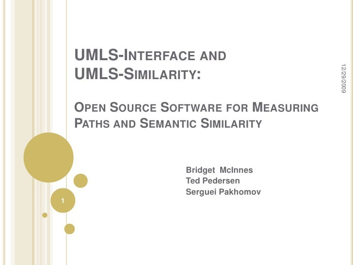 UMLS-Interface and UMLS-Similarity: Open Source Software for Measuring Paths and Semantic Similarity<br />Bridget  McInnes...