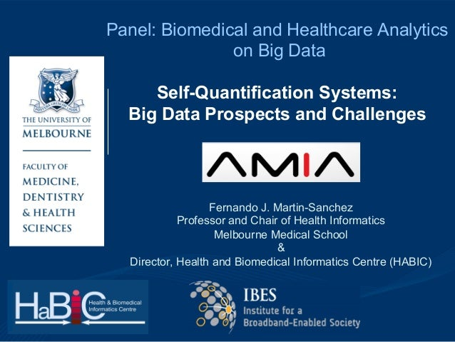 Panel: Biomedical and Healthcare Analytics on Big Data Self-Quantification Systems: Big Data Prospects and Challenges  Fer...