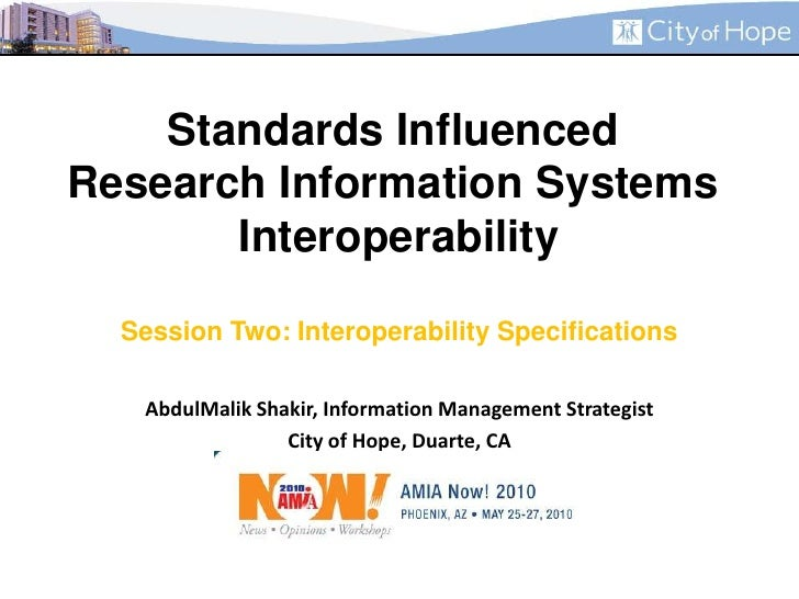 Standards Influenced Research Information Systems InteroperabilitySession Two: Interoperability Specifications<br />AbdulM...