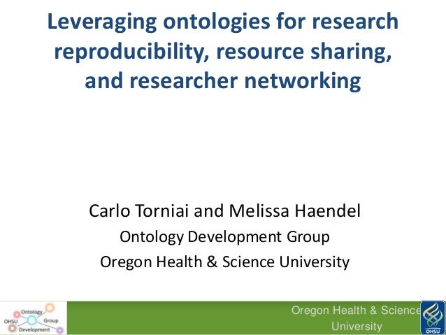 Leveraging ontologies for research      reproducibility, resource sharing,         and researcher networking            Ca...