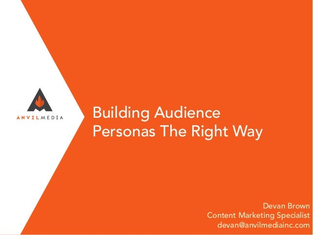 Building Audience Personas the Right Way