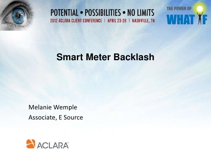 Smart Meter Backlash for the Aclara Client Conference by Melanie Wemple