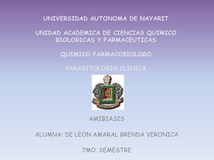 UNIVERSIDAD AUTONOMA DE NAYARITUNIDAD ACADEMICA DE CIENCIAS QUIMICO BIOLOGICAS Y FARMACEUTICASQUIMICO FARMACOBIOLOGOPARASI...