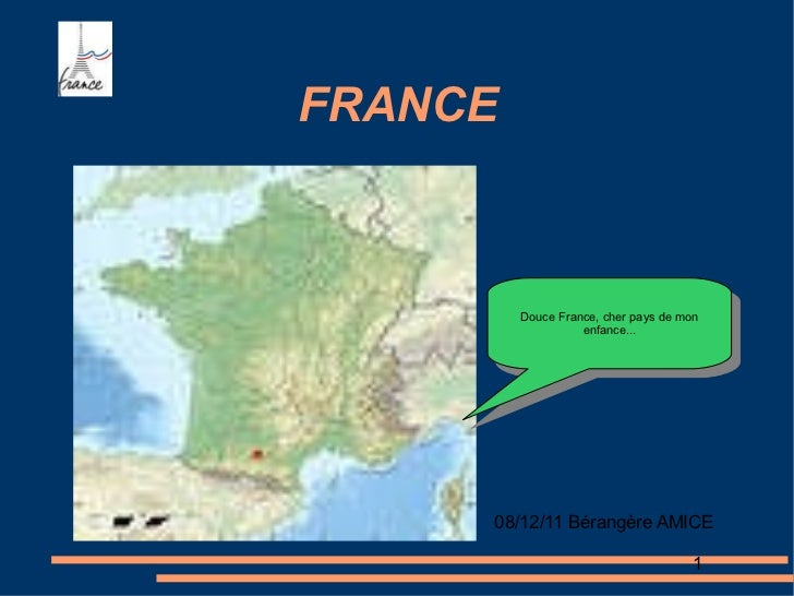 FRANCE 08/12/11 Bérangère AMICE 1 Douce France, cher pays de mon enfance...