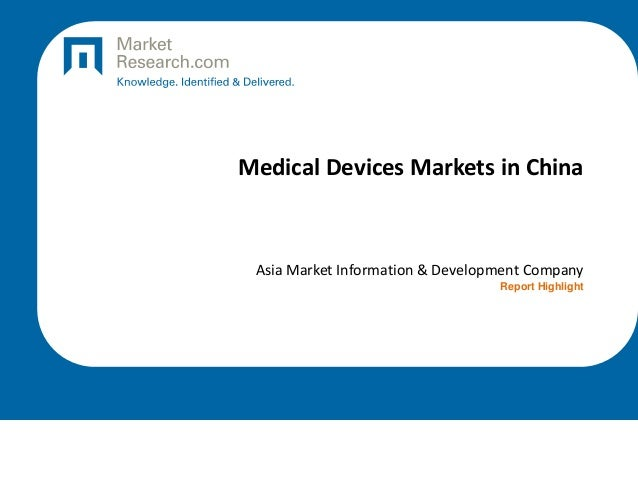 Medical Devices Markets in China By Asia Market Information & Development Company