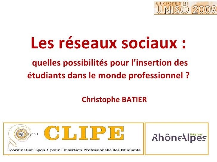 Les réseaux sociaux :  quelles possibilités pour l'insertion des étudiants dans le monde professionnel ?                Ch...