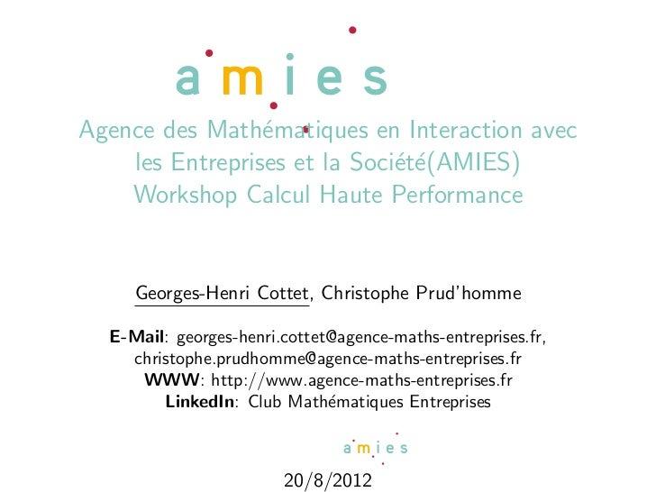 Agence des Math´matiques en Interaction avec                 e    les Entreprises et la Soci´t´(AMIES)                    ...