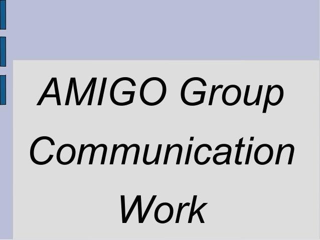 AMIGO GroupCommunication    Work