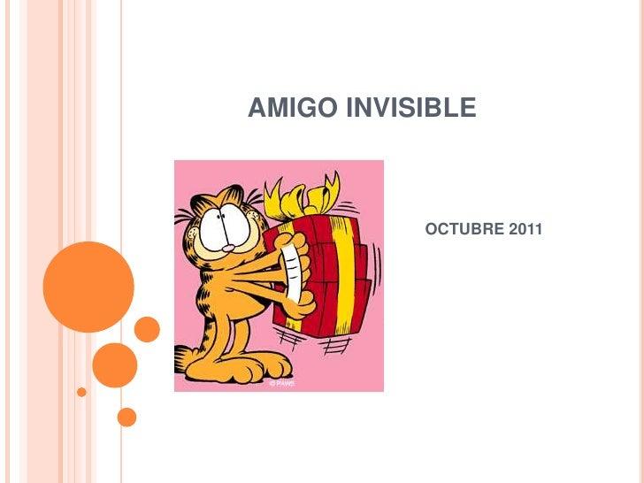 AMIGO INVISIBLE <br />OCTUBRE 2011<br />