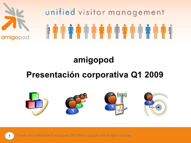Private and confidential © amigopod 2007-2009 Copyright and all rights reserved amigopod  Presentación   corporativa  Q1 2...