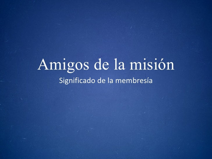 Amigos De La Mision Sesion 4