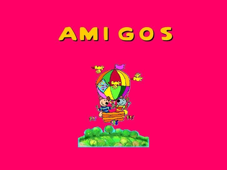 AM I G O S