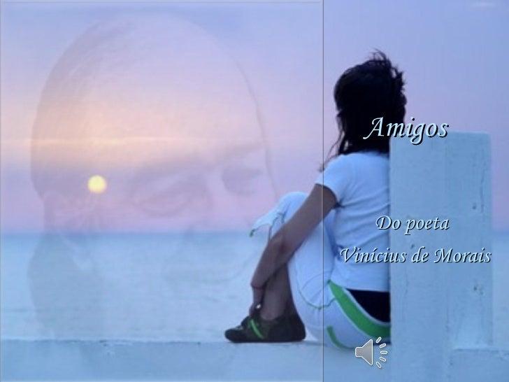 Amigos Do poeta  Vinícius de Morais