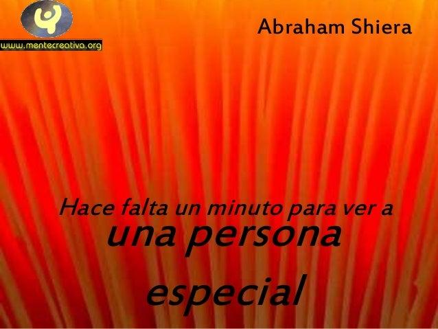 Hace falta un minuto para ver a una persona especial Abraham Shiera
