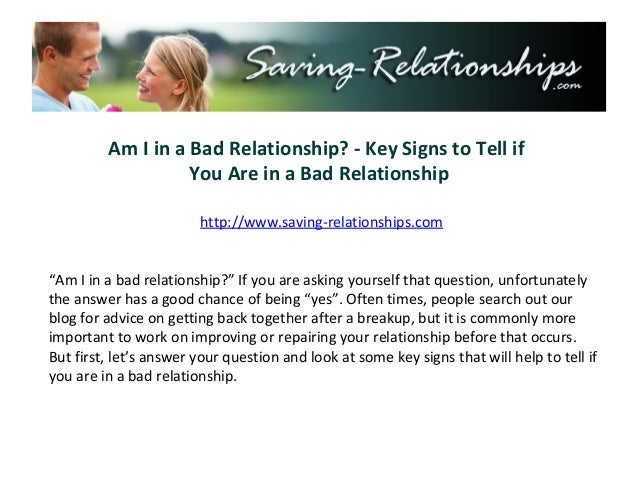 Am I in a Bad Relationship? - Key Signs to Tell if                   You Are in a Bad Relationship                        ...