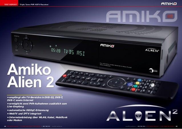 TEST REPORT                     Triple Tuner PVR HDTV Receiver     Amiko     Alien 2      •empfängt alle TV-Bereiche in D...