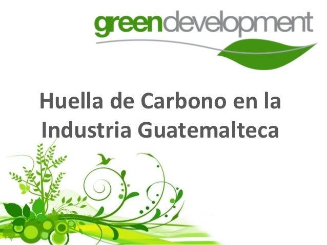 Huella de Carbono en laIndustria Guatemalteca
