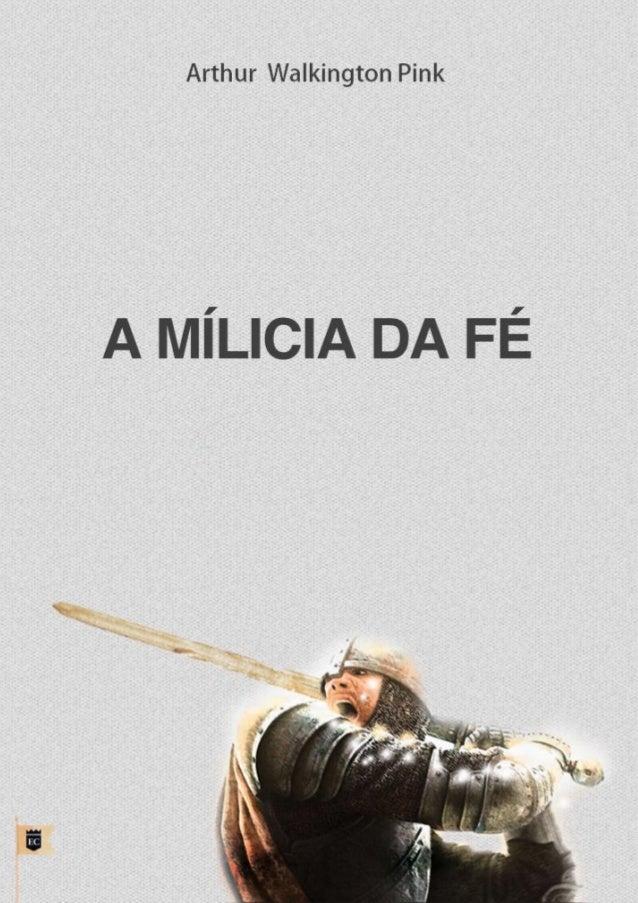 "A Milícia da Fé  Arthur Walkington Pink  Facebook.com/oEstandarteDeCristo  ""Milita a boa milícia da fé.""  — 1 Timóteo 6:12..."