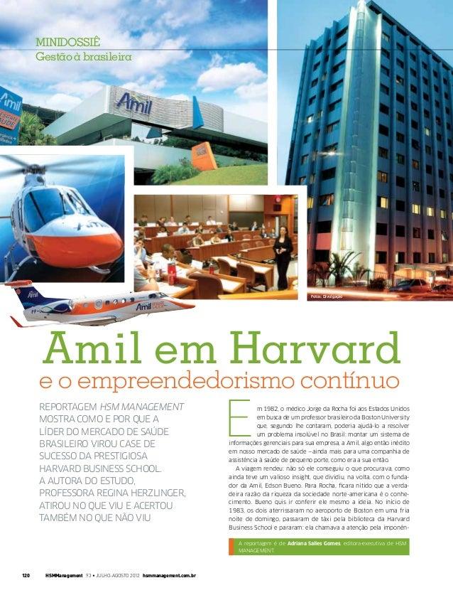Fotos: Divulgação  MINIDOSSIÊ  Gestão à brasileira  Amil em Harvard  e o empreendedorismo contínuo  reportagem HSM Managem...