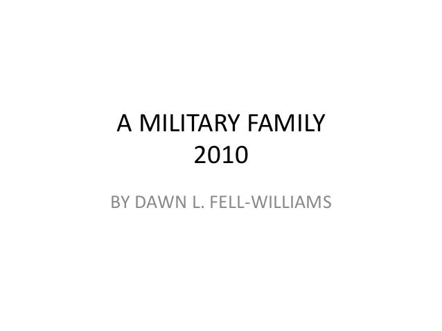 A MILITARY FAMILY 2010 BY DAWN L. FELL-WILLIAMS