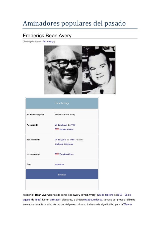 Aminadores populares del pasado Frederick Bean Avery (Redirigido desde «Tex Avery») Tex Avery Nombre completo Frederick Be...
