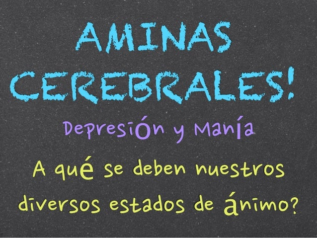 Aminas cerebrales