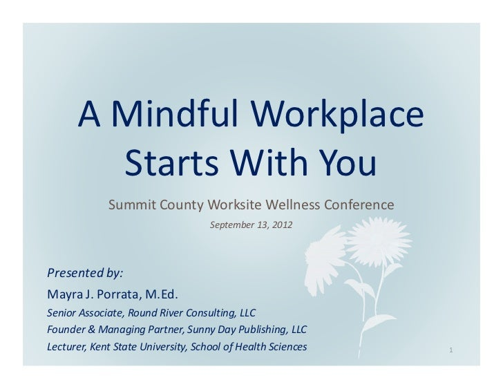 A Mindful Workplace        Starts With You             Summit County Worksite Wellness Conference                         ...