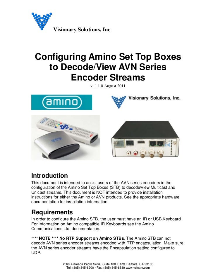 Visionary Solutions, Inc. Configuring Amino Set Top Boxes   to Decode/View AVN Series         Encoder Streams             ...
