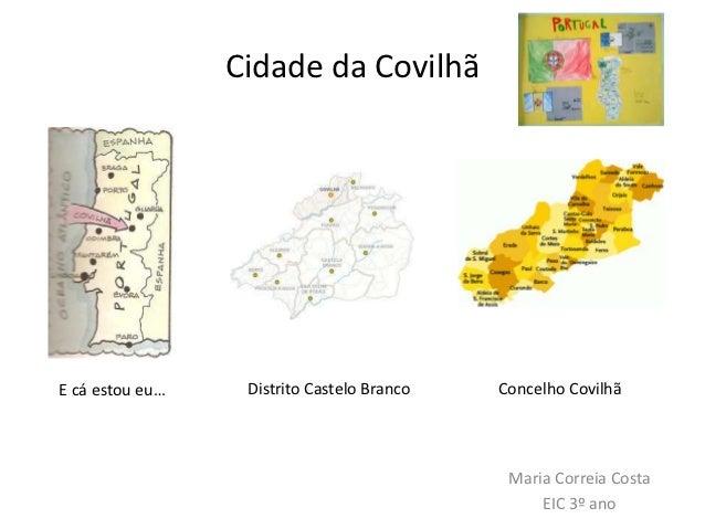 Cidade da CovilhãE cá estou eu…    Distrito Castelo Branco   Concelho Covilhã                                             ...